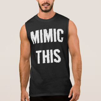 Mimic This - Sleeveless Muscle Tank Top