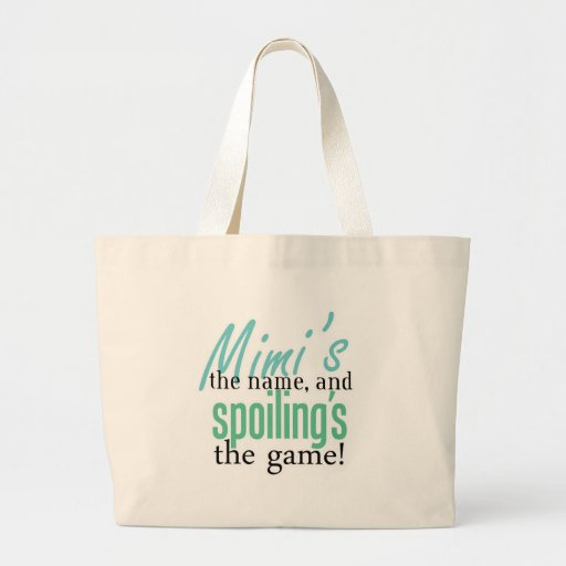 Mimi's the Name, and Spoiling's the Game Tote Bag