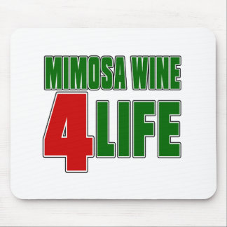 MIMOSA WINE 4 Life Mouse Pad