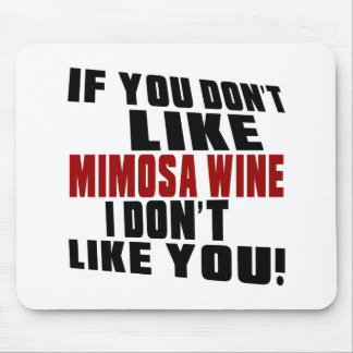 MIMOSA WINE Don't Like Designs Mouse Pad