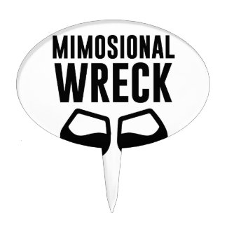 Mimosional Wreck Cake Topper