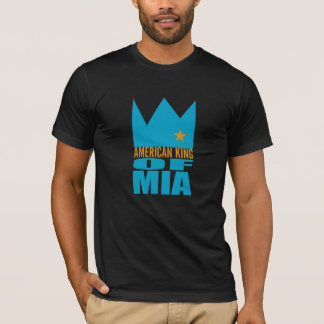 MIMS Apparel -  American King of MIA T-Shirt
