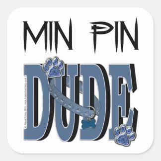Min Pin DUDE Square Sticker