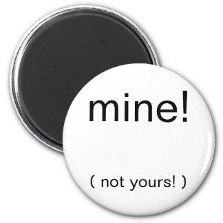 ¡mina! ¡, (no el suyo! ) imán redondo 5 cm