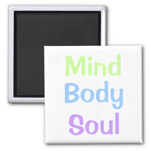 Mind Body Soul Fridge Magnet