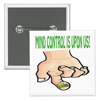 Mind Control Is Upon Us Pin
