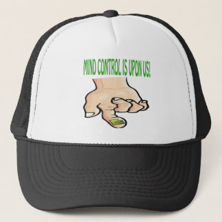 Mind Control Is Upon Us Trucker Hat