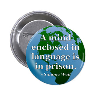 Mind enclosed in language Quote. Globe 2 Inch Round Button