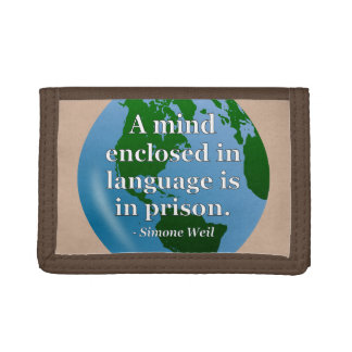 Mind enclosed in language Quote. Globe Tri-fold Wallet