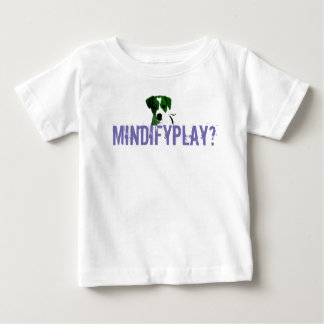 mind if i play baby T-Shirt