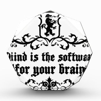 Mind Is A software For Your Brain Medieval quote Acrylic Award