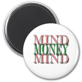 Mind on my money, money on my mind magnet