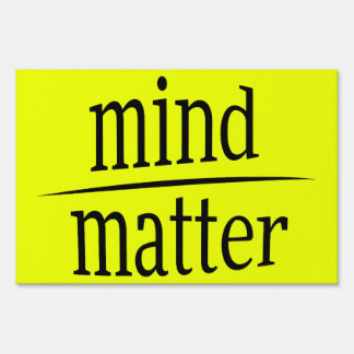 Mind Over Matter Encouraging Wise Words Fraction Lawn Sign