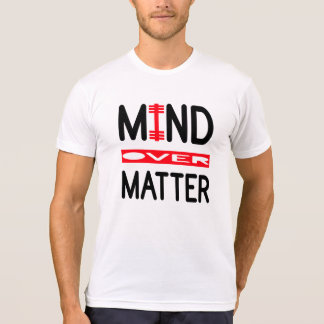Mind Over Matter - WOD and Weight Lifting Tshirt