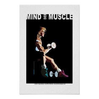 Mind over Muscle Posters