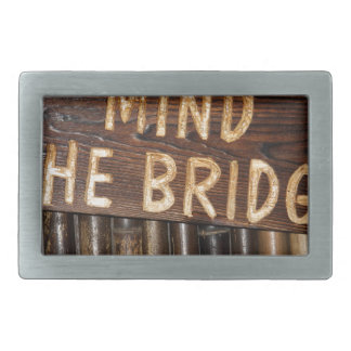 Mind the Bridge wooden sign Rectangular Belt Buckle