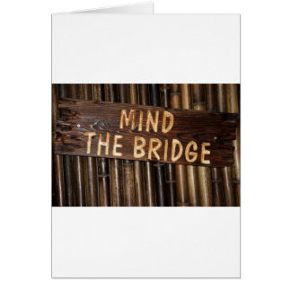 Mind the Bridge wooden sign Greeting Card