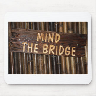 Mind the Bridge wooden sign Mouse Pad