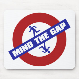 MIND_THE_GAP MOUSE PAD