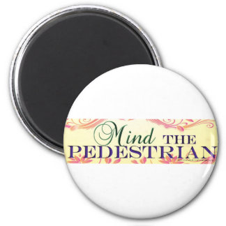 MIND THE PEDESTRIAN Floral Magnet