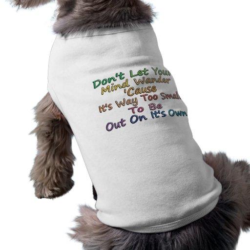 Mind Wander Dog T Shirt
