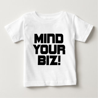 Mind Your Biz Baby T-Shirt