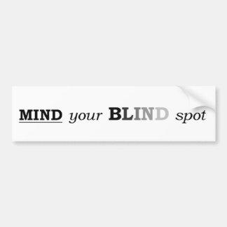 MIND your BLIND spot Bumper Sticker