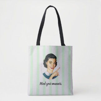 Mind your manners. tote bag