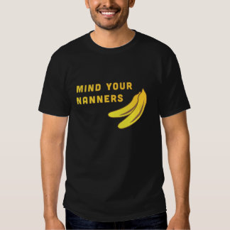 Mind Your Nanners T-shirt