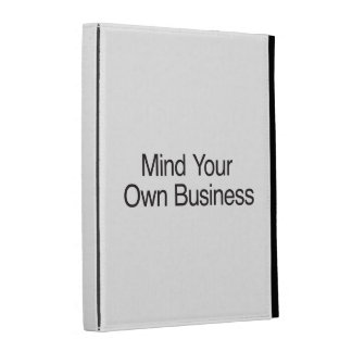 Mind Your Own Business.ai iPad Folio Cases