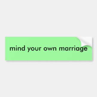 mind your own marriage car bumper sticker