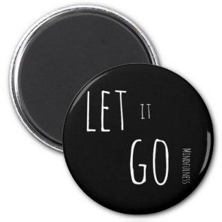 Mindfulness Gift LET IT GO Magnet