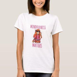 MINDFULNESS MATTERS T-SHIRT