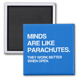MINDS ARE LIKE PARACHUTES 2 INCH SQUARE MAGNET