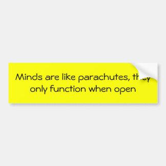 Minds are like parachutes car bumper sticker