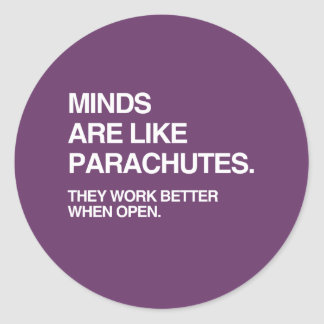 MINDS ARE LIKE PARACHUTES CLASSIC ROUND STICKER