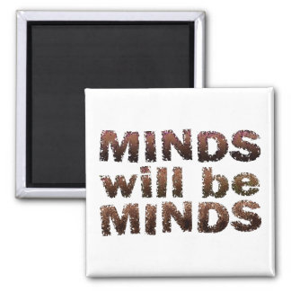MINDS will be MINDS - Multiple Products Fridge Magnet