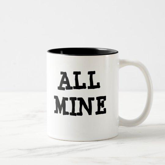 MINE, ALL MINE Two-Tone COFFEE MUG