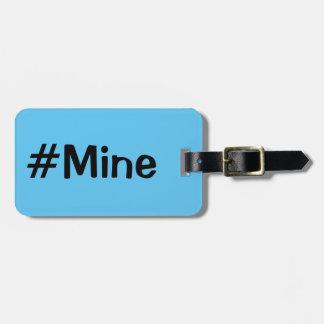 #Mine luggage tag