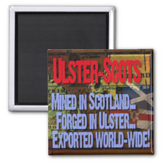 Mined in Scotland... Forged in Ulster. Magnet
