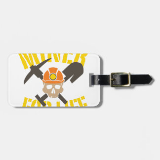 Miner For Life Luggage Tag