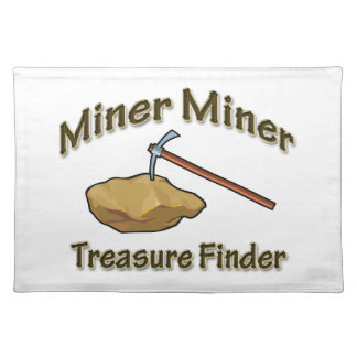 Miner Miner Treasure FInder Placemat