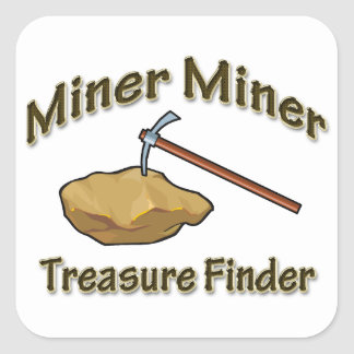 Miner Miner Treasure FInder Square Sticker
