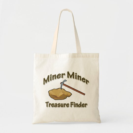 Miner Miner Treasure FInder Tote Bag