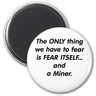 Minero del miedo imán redondo 5 cm