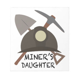 Miner's Daughter Scratch Pads