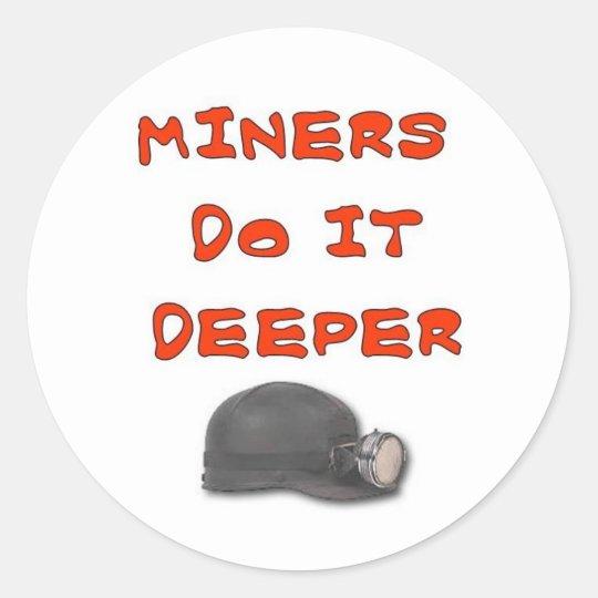 MINERS DO IT DEEPER CLASSIC ROUND STICKER