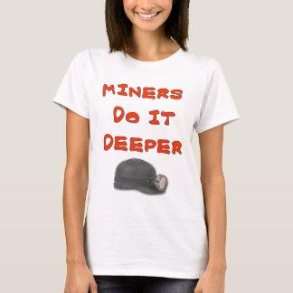 MINERS DO IT DEEPER T-Shirt
