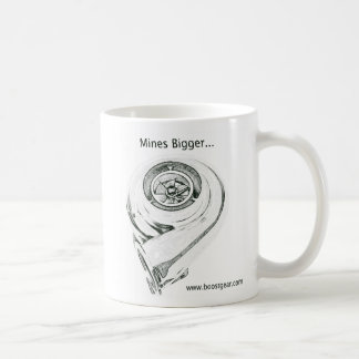 Mines Bigger - My Turbo is bigger - Coffee Cup