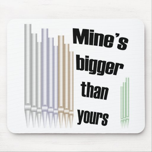 Mine's bigger than yours mousepad